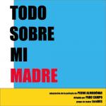 Todo Sobre mi Madre by Pako Campo